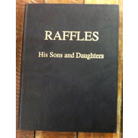 RAFFLES, HIS SONS AND DAUGHTERS    by Sandy Rolland