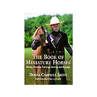 The Book Of Miniature Horses Donna Campbell Smith