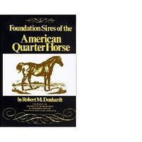 Foundation Sires of the American Quarter Horse      Robert M. Denhardt